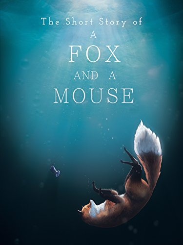 the-short-story-of-a-fox-and-a-mouse-2015